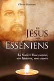 Olivier Manitara - De Jésus aux Esséniens - La Nation Essénienne, son histoire, son oeuvre.