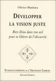 Olivier Manitara - Développer la vision juste - Mets Dieu dans ton oeil pour te libérer de l'obscurité.