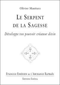 Olivier Manitara - Evangile Essénien - Tome 27, Le serpent de la sagesse.
