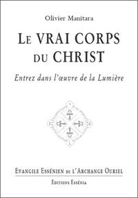 Olivier Manitara - Evangile Essénien - Tome 28, Le vrai corps du Christ.