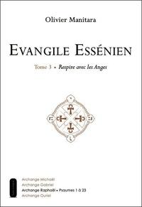 Accentsonline.fr Evangile Essénien - Tome 3, Respire avec les Anges Image