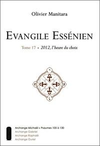 Olivier Manitara - Evangile Essénien - Tome 17 : 2010, l'heure du choix.