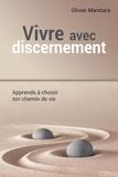 Olivier Manitara - Eveiller le discernement, apprendre à choisir son chemin de vie avec discernement.