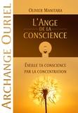 Olivier Manitara - L'ange de la conscience - Eveille ta conscience par la concentration.