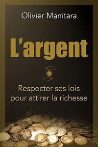 Openwetlab.it L'argent - Respecter ses lois pour attirer la richesse Image