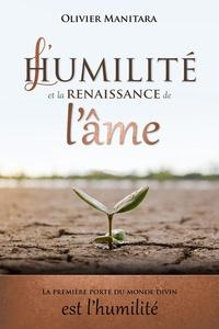 Olivier Manitara - L'humilité et la renaissance de l'âme.