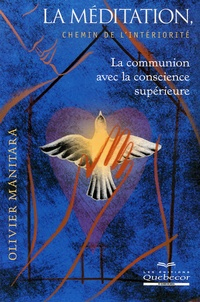 Olivier Manitara - La méditation, chemin de l'intériorité.