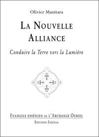 Olivier Manitara - La Nouvelle Alliance - Conduire la Terre vers la Lumière.