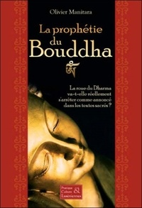 Olivier Manitara - La Prophétie du Bouddha.