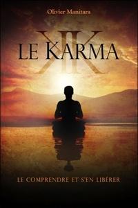 Olivier Manitara et Annie Lavigne - Le karma - Le comprendre et s'en libérer.