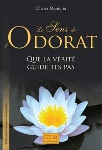 Olivier Manitara - Le Sens de l'Odorat - Que la vérité guide tes pas.