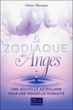 Olivier Manitara - Le zodiaque des anges - Une nouvelle astrologie pour une nouvelle humanité.