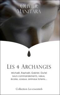 Olivier Manitara - Les 4 archanges - Michaël, Raphaël, Gabriel, Ouriel, leurs commandements, voeux, écoles, sceaux, animaux totems....