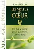 Olivier Manitara - Les vertus du coeur - Ton âme ne reçoit que ce qui est vécu en conscience.