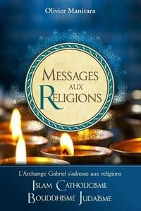 Olivier Manitara - Messages aux religions - L'archange Gabriel s'adresse aux religions.