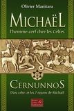 Olivier Manitara - Michaël, l'homme-cerf chez les Celtes - Cernunnos, Dieu celte, et les 7 rayons de Michaël.
