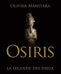 Olivier Manitara - Osiris - La légende des dieux.