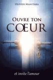 Olivier Manitara - Ouvre ton coeur et invite l'amour.