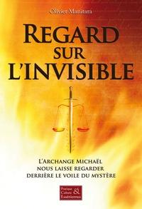 Olivier Manitara - Regard sur l'invisible - L'archange Michaël nous laisse regarder derrière le voile du mystère.