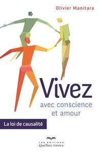 Olivier Manitara - Vivez avec conscience et amour - La loi de causalité.