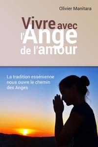 Olivier Manitara - Vivre avec l'ange de l'amour.