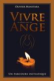 Olivier Manitara - Vivre en alliance avec un ange - Un parcours initiatique.