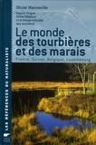 Olivier Manneville - Le monde des tourbières et des marais - France, Suisse, Belgique, Luxembourg.
