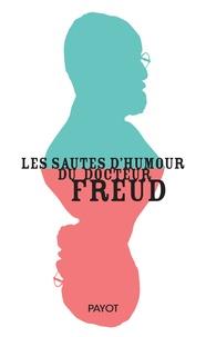 Olivier Mannoni - Les sautes d'humour du docteur Freud.
