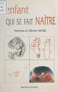 Olivier Marc et Varenka Marc - L'enfant qui se fait naître.