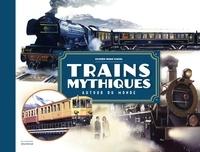 Trains mythiques- Autour du monde - Olivier-Marc Nadel | Showmesound.org