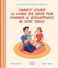 Olivier Marchal et Thomas Tessier - Comment utiliser la langue des signes pour favoriser le développement de votre enfant.