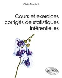 Olivier Marchal - Cours et exercices corrigés de statistiques inférentielles.