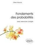Olivier Marchal - Fondements des probabilités avec exercices corrigés.