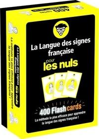 Olivier Marchal et Thomas Tessier - La langue des signes française pour les nuls - 400 flashcards, La méthode la plus efficace pour apprendre la langue des signes française !.