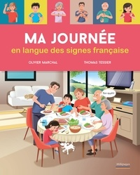 Olivier Marchal et Thomas Tessier - Ma journée en langue des signes française.