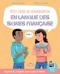 Olivier Marchal et Thomas Tessier - Petit guide de conversation en langue des signes française.