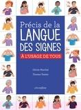 Olivier Marchal et Thomas Tessier - Précis de la langue des signes - A l'usage de tous.