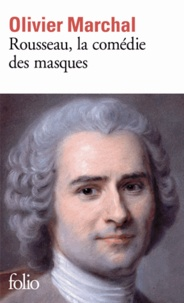 Olivier Marchal - Rousseau, la comédie des masques.