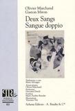 Olivier Marchand et Gaston Miron - Deux Sangs-Sangue doppio.