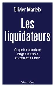 Olivier Marleix - Les liquidateurs.