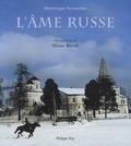 Olivier Martel et Dominique Fernandez - L'âme russe.