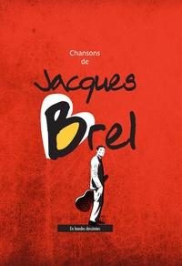 Olivier Martin et Stéphane Nappez - Chansons de Jacques Brel en bandes dessinées.