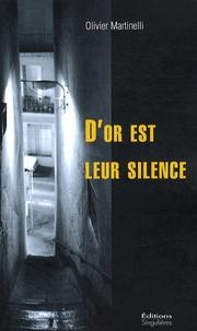 Olivier Martinelli - D'or est leur silence.