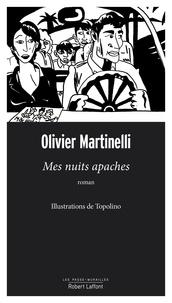 """Olivier Martinelli - Mes nuits apaches - Suivi de la nouvelle """"Film""""."""