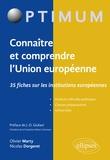 Olivier Marty et Nicolas Dorgeret - Connaître et comprendre l'Union européenne - 35 fiches sur les institutions européennes.
