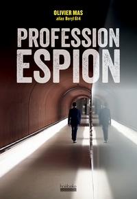 Olivier Mas - Profession espion.