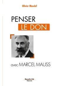 Olivier Masclef - Penser le don avec Marcel Mauss.