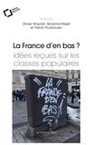Olivier Masclet et Séverine Misset - La France d'en bas ? - Idées reçues sur les classes populaires.