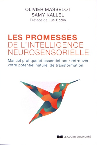 Les promesses de l'intelligence neurosensorielle. Manuel pratique et essentiel pour retrouver votre potentiel naturel de transformation
