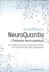 Olivier Masselot - NeuroQuantis, l'Entreprise Neuro-quantique - Un modèle quantique d'épanouissement de l'individu et de toute organisation.